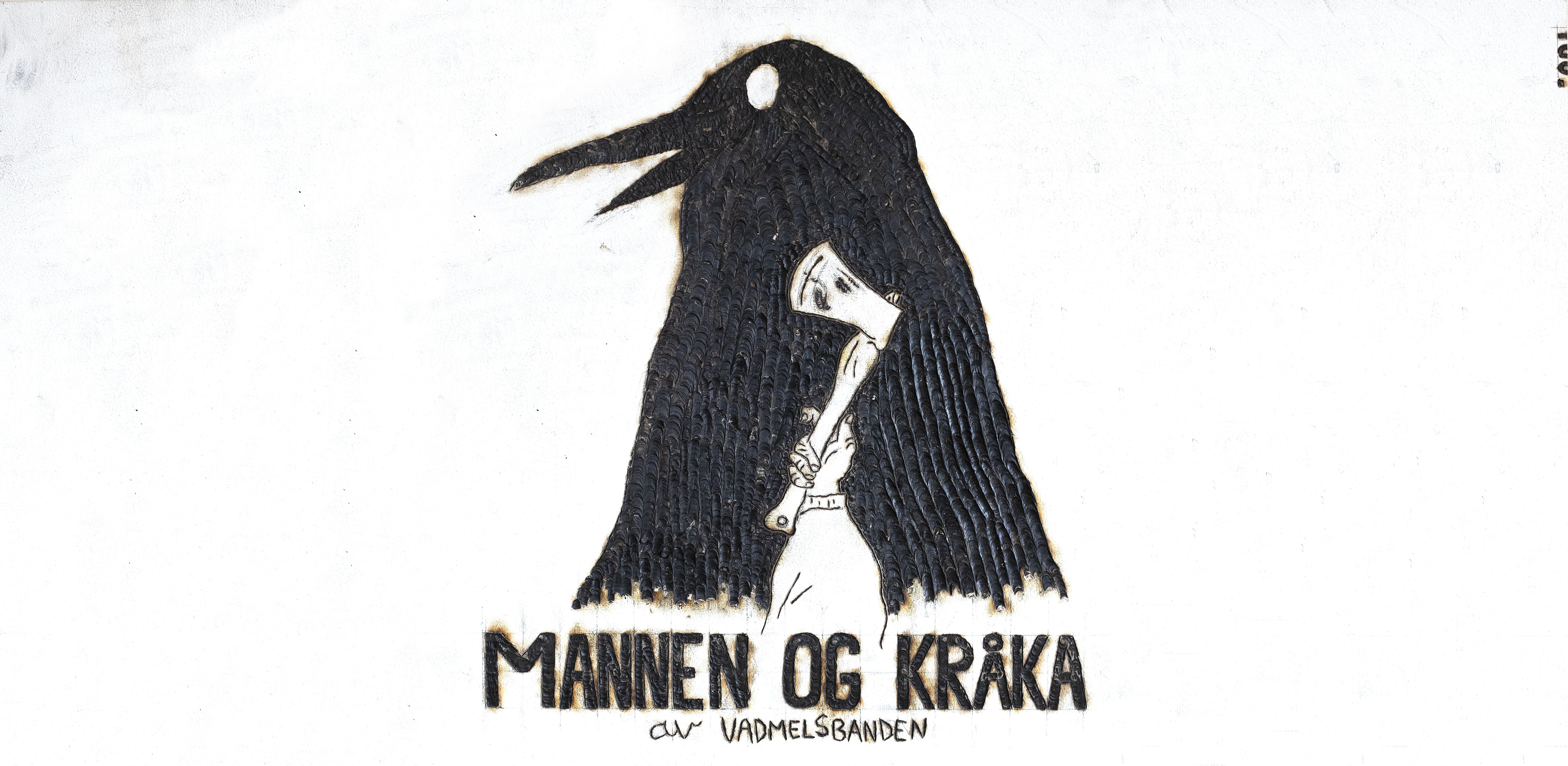 Vadmelsbanden; Mannen og Kråka